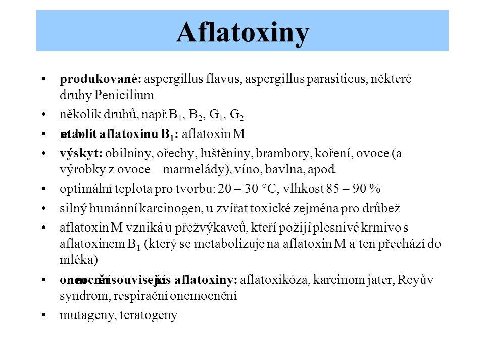 Aflatoxiny produkované: aspergillus flavus, aspergillus parasiticus, některé druhy Penicilium. několik druhů, např. B1, B2, G1, G2.