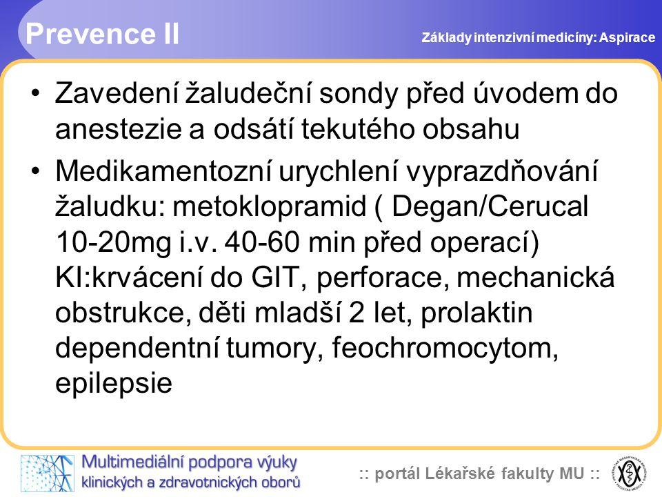 Prevence II Základy intenzivní medicíny: Aspirace. Zavedení žaludeční sondy před úvodem do anestezie a odsátí tekutého obsahu.