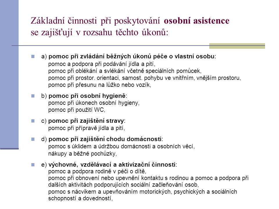 Základní činnosti při poskytování osobní asistence se zajišťují v rozsahu těchto úkonů: