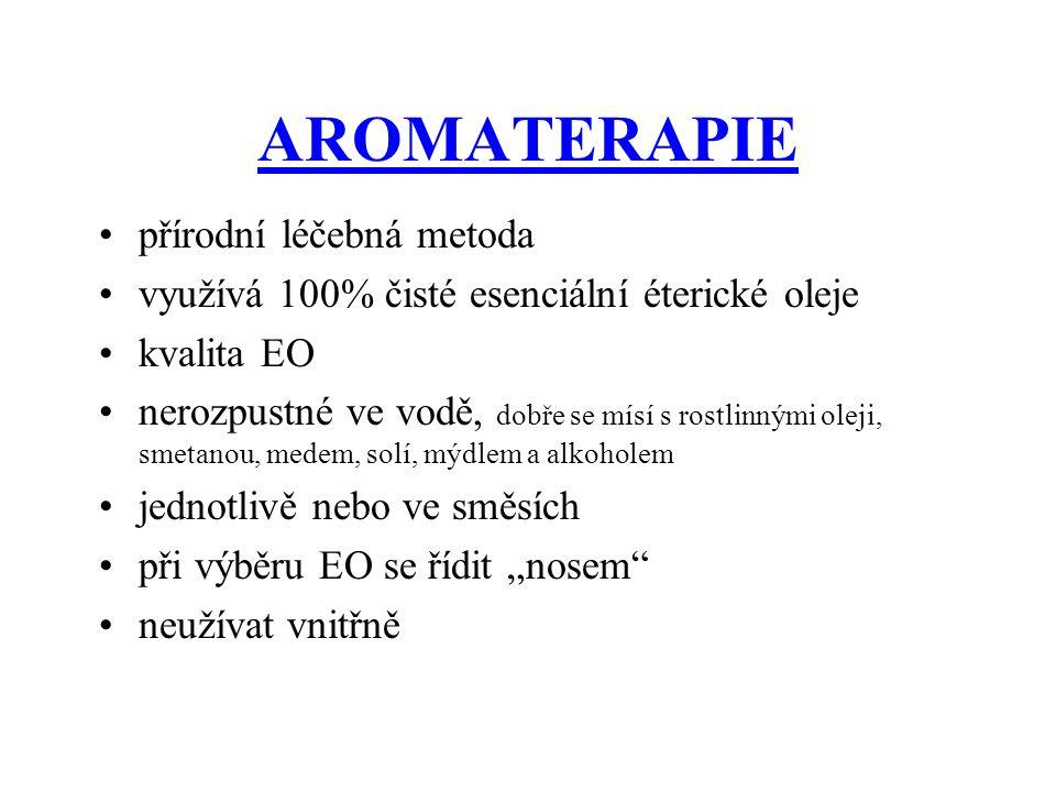 AROMATERAPIE přírodní léčebná metoda