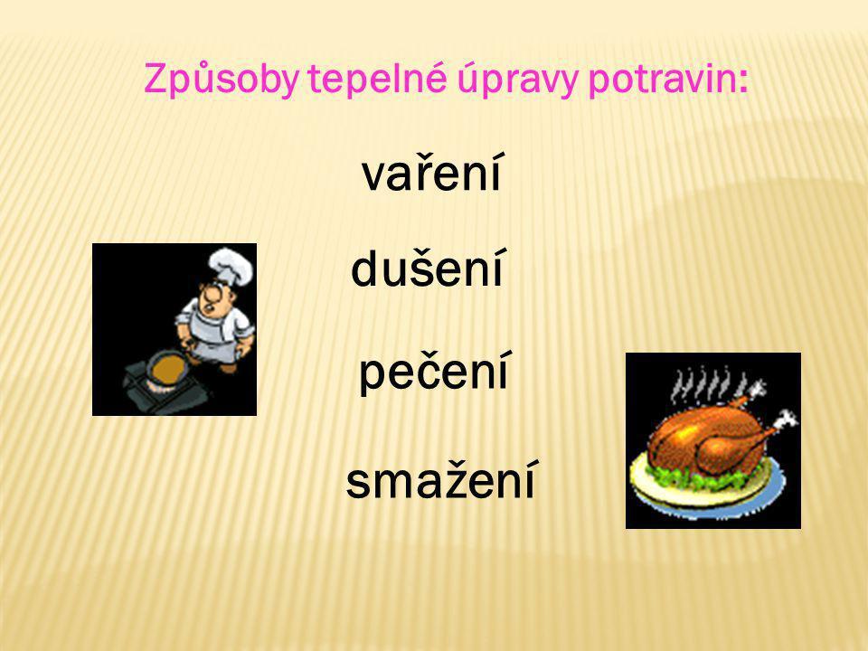 Způsoby tepelné úpravy potravin:
