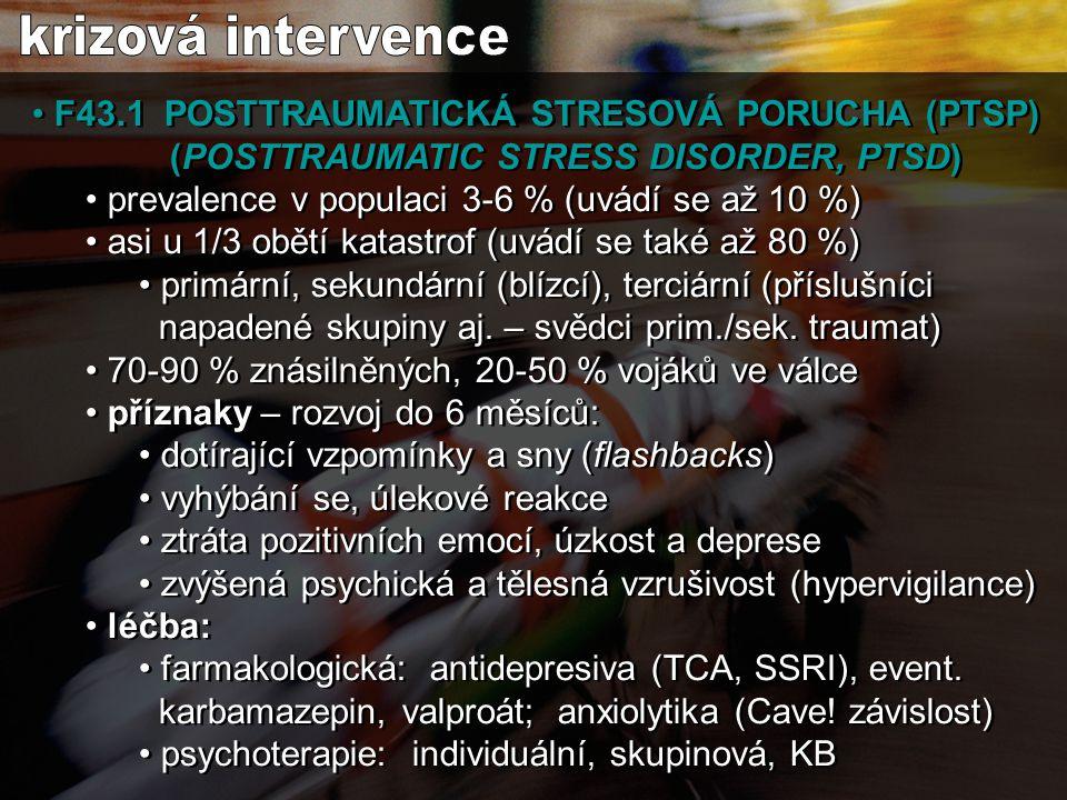krizová intervence F43.1 POSTTRAUMATICKÁ STRESOVÁ PORUCHA (PTSP) (POSTTRAUMATIC STRESS DISORDER, PTSD)