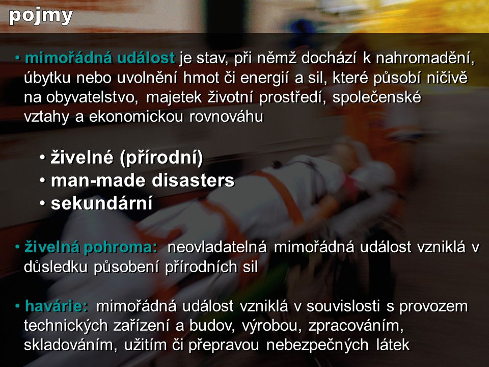 pojmy živelné (přírodní) man-made disasters sekundární