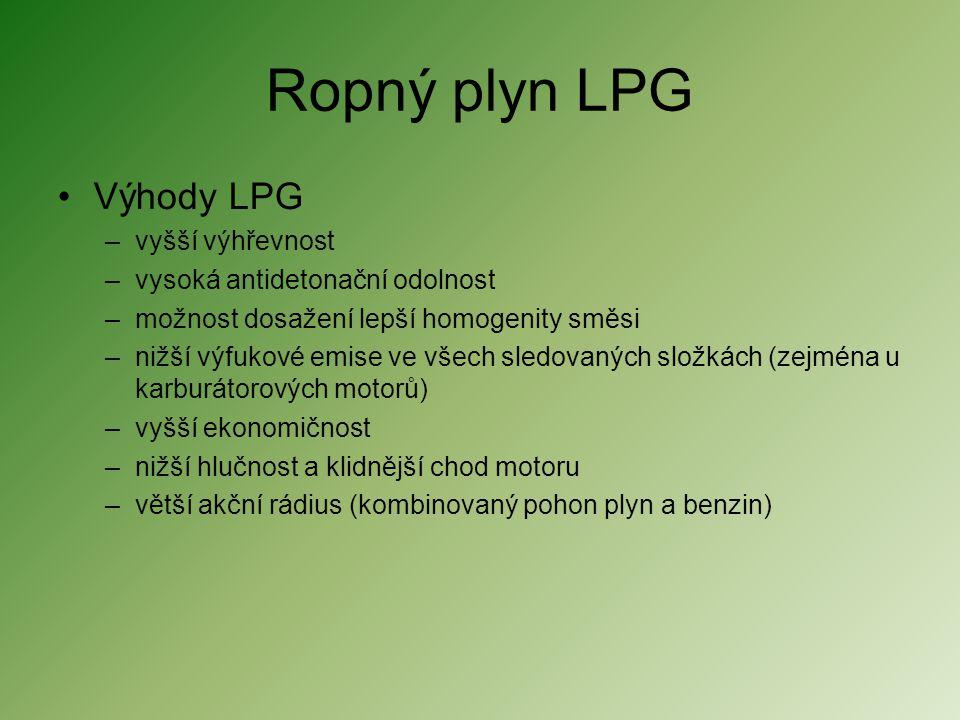 Ropný plyn LPG Výhody LPG vyšší výhřevnost