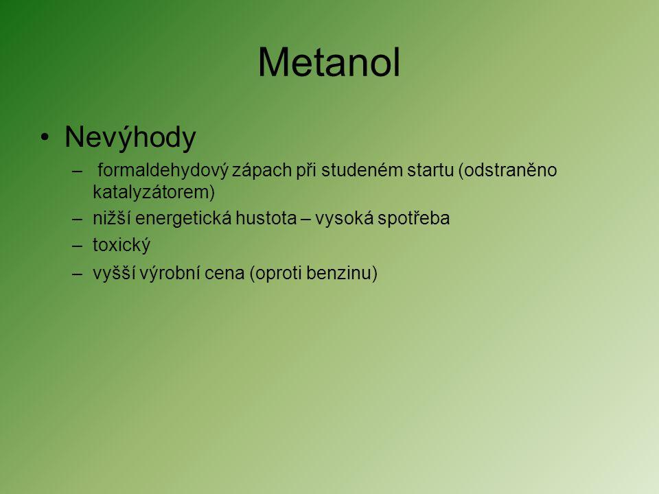 Metanol Nevýhody. formaldehydový zápach při studeném startu (odstraněno katalyzátorem) nižší energetická hustota – vysoká spotřeba.