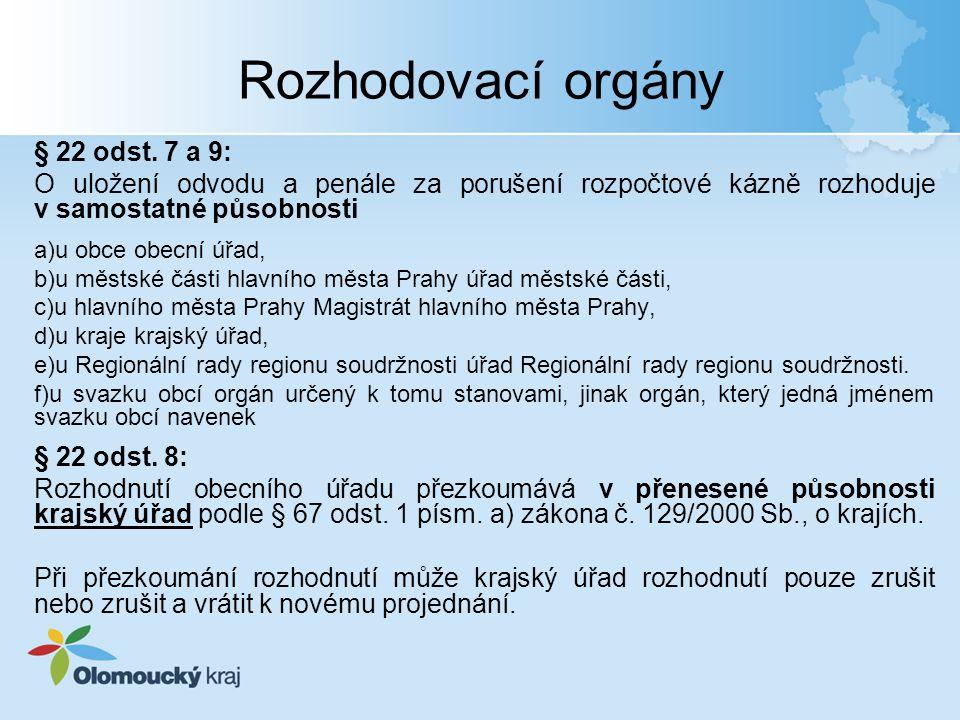Rozhodovací orgány § 22 odst. 7 a 9: