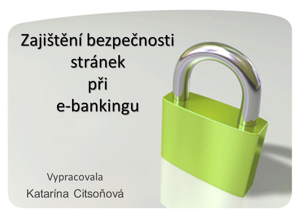 Zajištění bezpečnosti stránek při e-bankingu