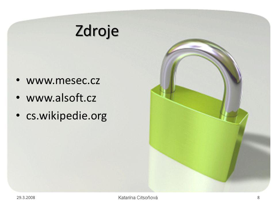 Zdroje www.mesec.cz www.alsoft.cz cs.wikipedie.org 29.3.2008