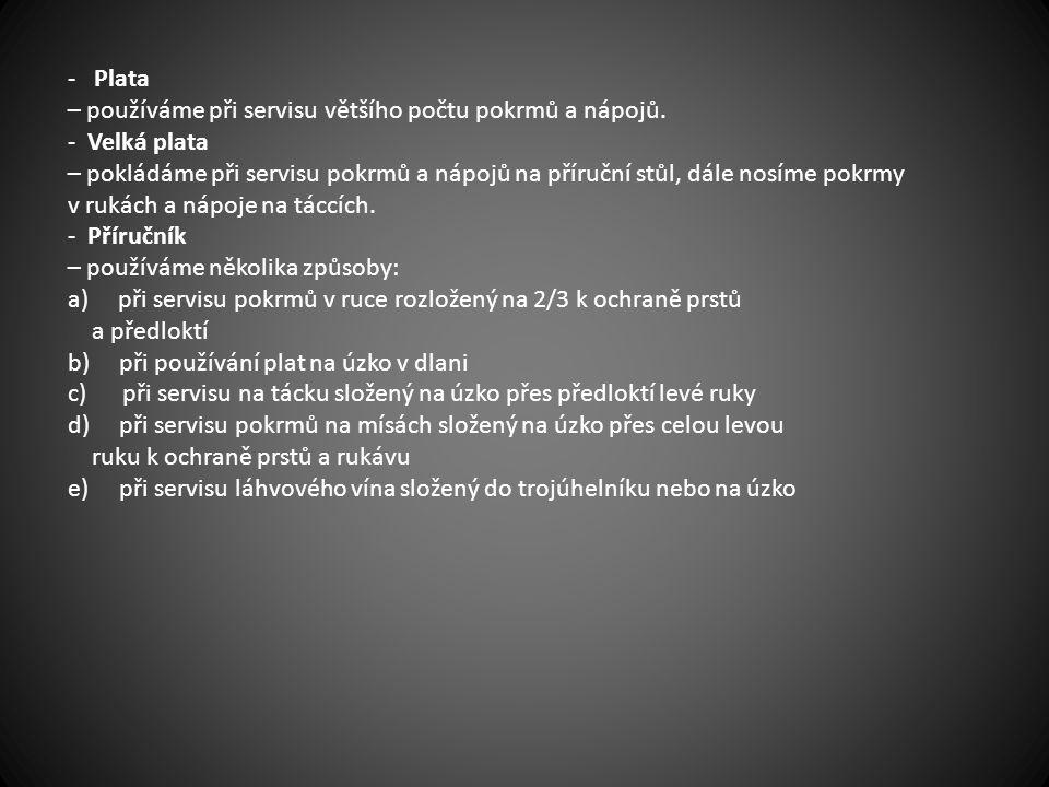 - Plata – používáme při servisu většího počtu pokrmů a nápojů.
