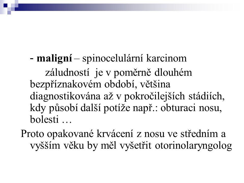- maligní – spinocelulární karcinom