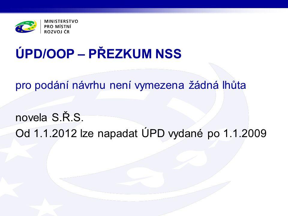 ÚPD/OOP – PŘEZKUM NSS pro podání návrhu není vymezena žádná lhůta novela S.Ř.S.