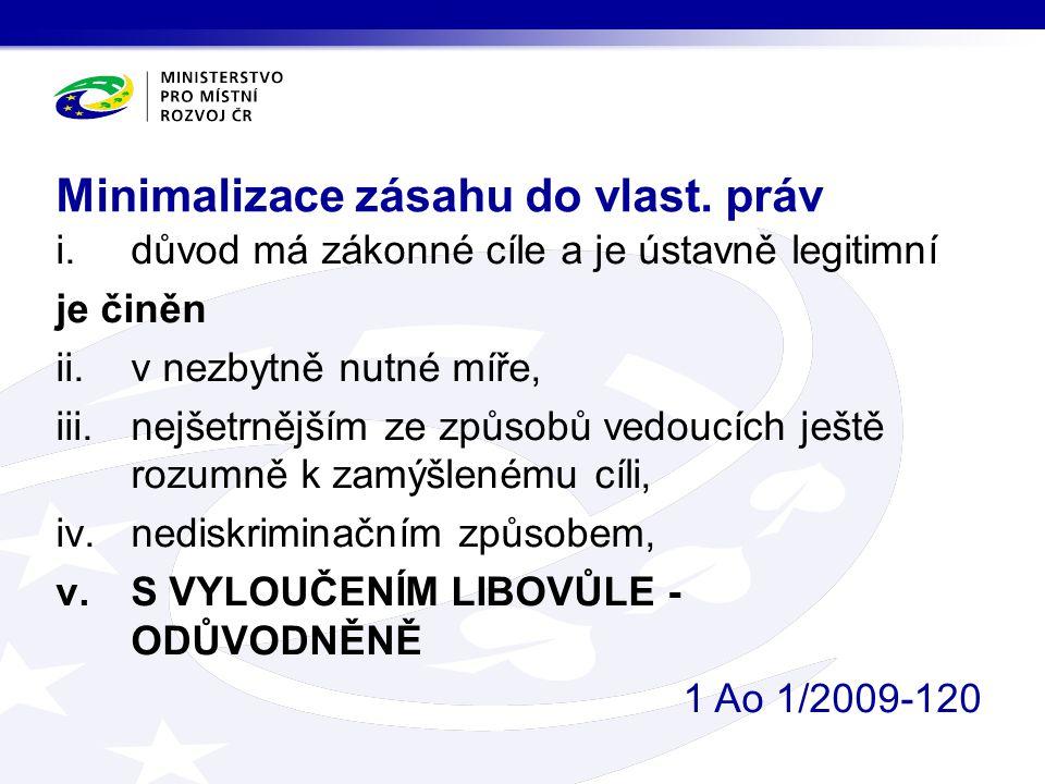 Minimalizace zásahu do vlast. práv