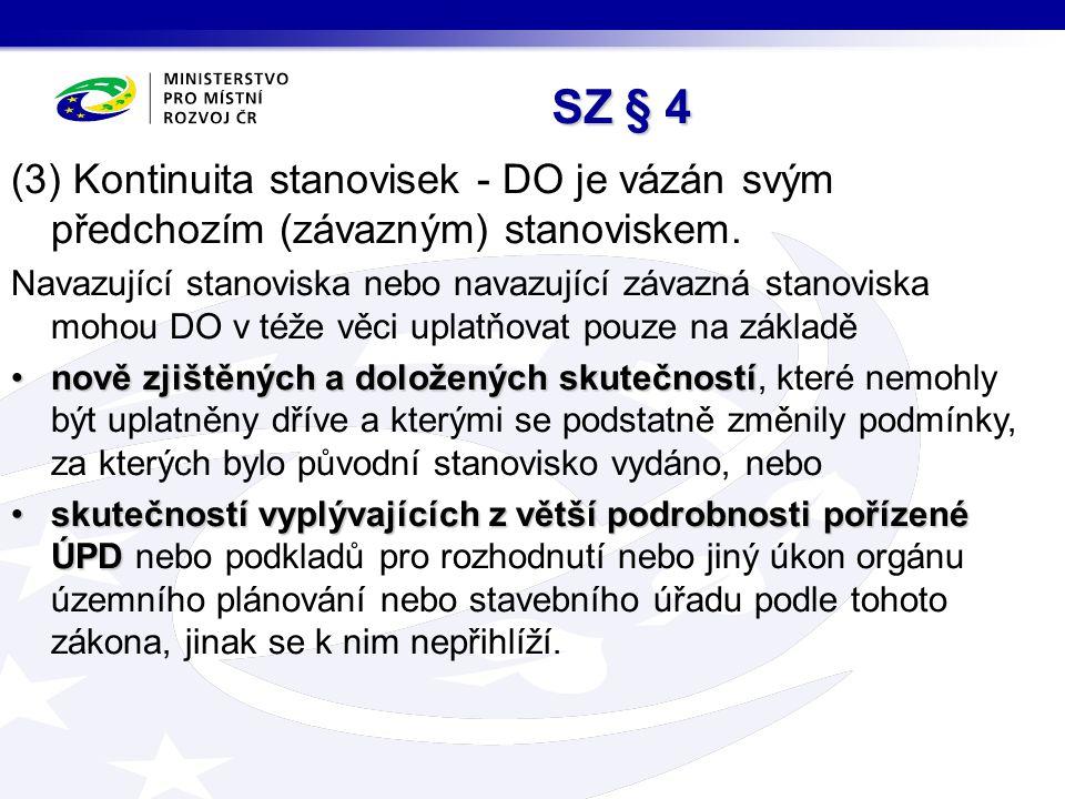 SZ § 4 (3) Kontinuita stanovisek - DO je vázán svým předchozím (závazným) stanoviskem.