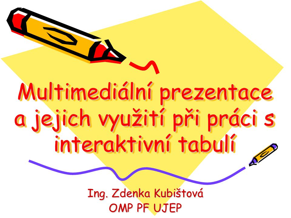 Ing. Zdenka Kubištová OMP PF UJEP