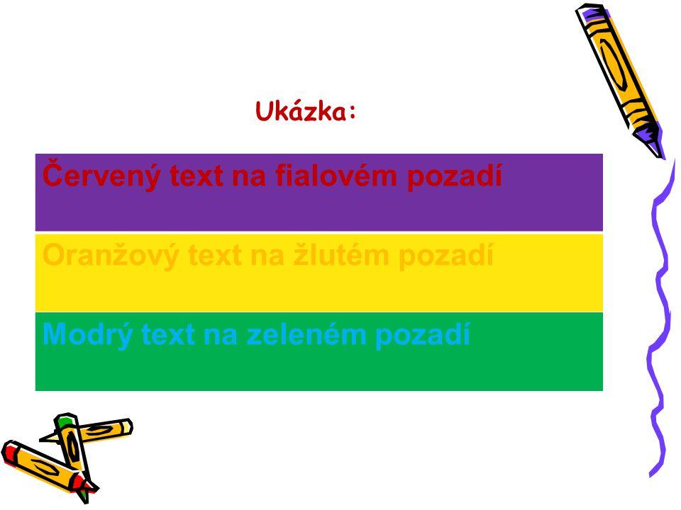 Červený text na fialovém pozadí Oranžový text na žlutém pozadí