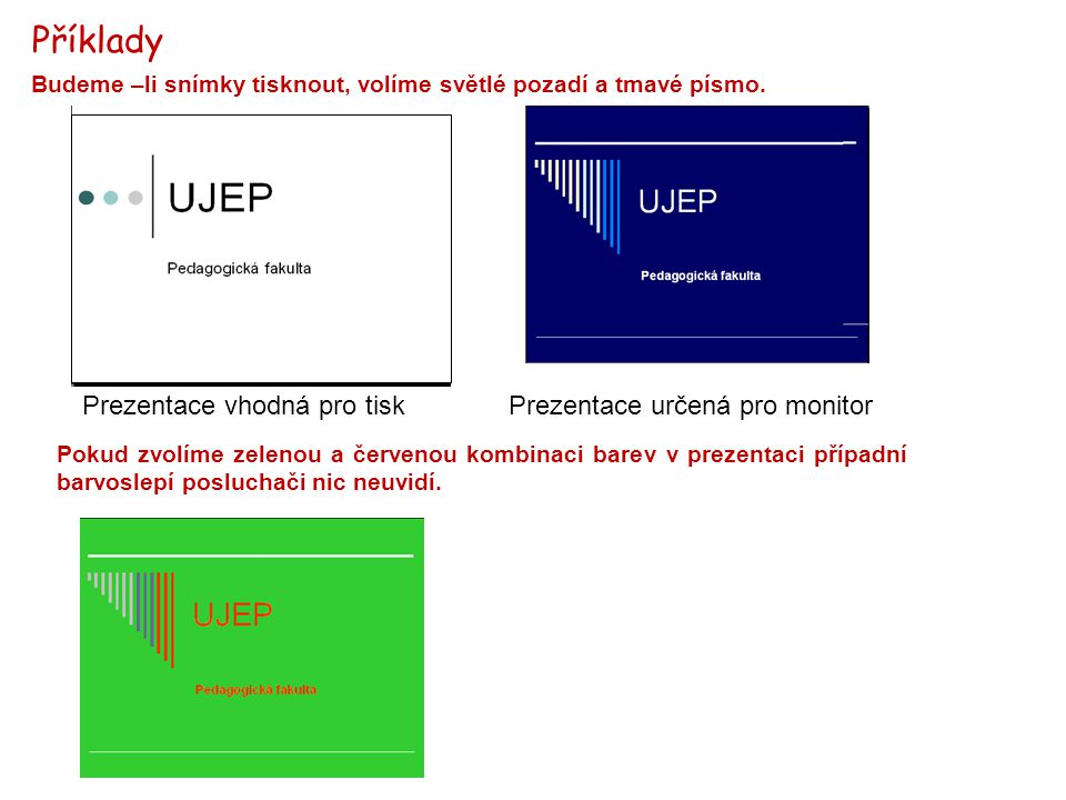 Příklady Prezentace vhodná pro tisk Prezentace určená pro monitor