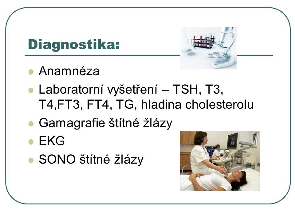 Diagnostika: Anamnéza