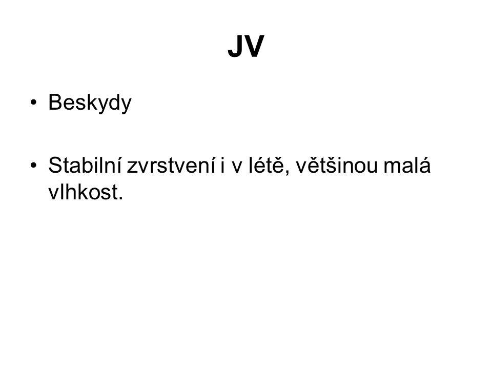 JV Beskydy Stabilní zvrstvení i v létě, většinou malá vlhkost.
