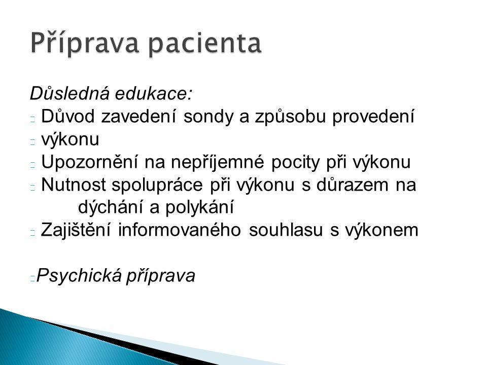 Příprava pacienta Důsledná edukace: