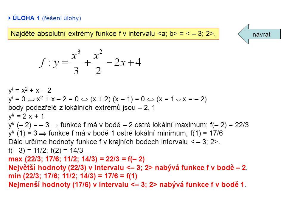 y/ = 0  x2 + x – 2 = 0  (x + 2) (x – 1) = 0  (x = 1  x = – 2)