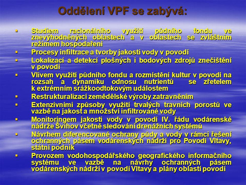 Oddělení VPF se zabývá:
