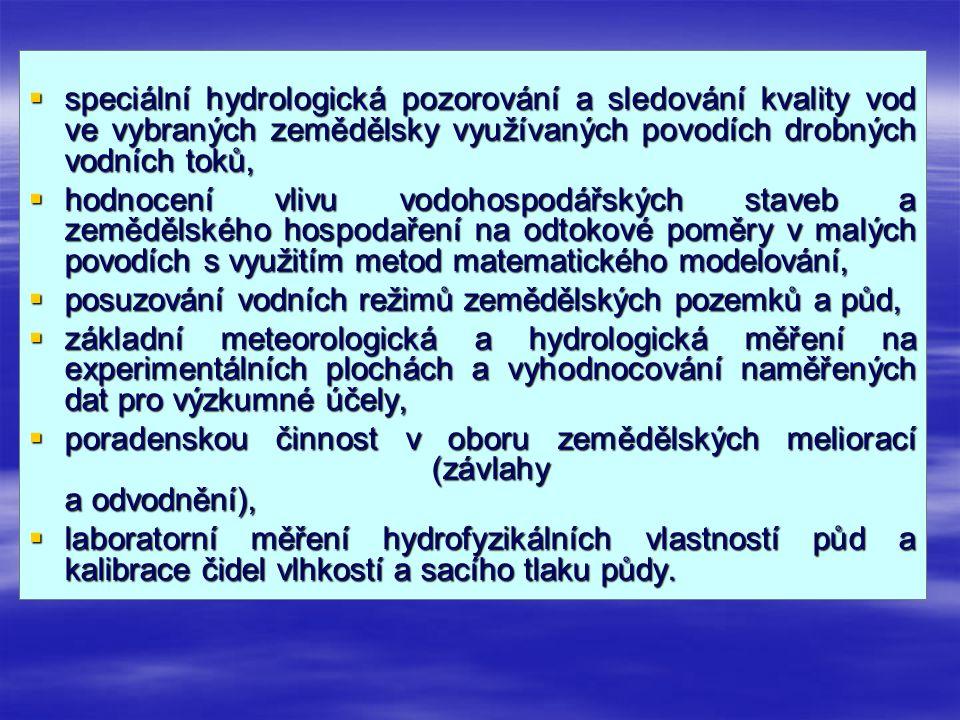 . speciální hydrologická pozorování a sledování kvality vod ve vybraných zemědělsky využívaných povodích drobných vodních toků,