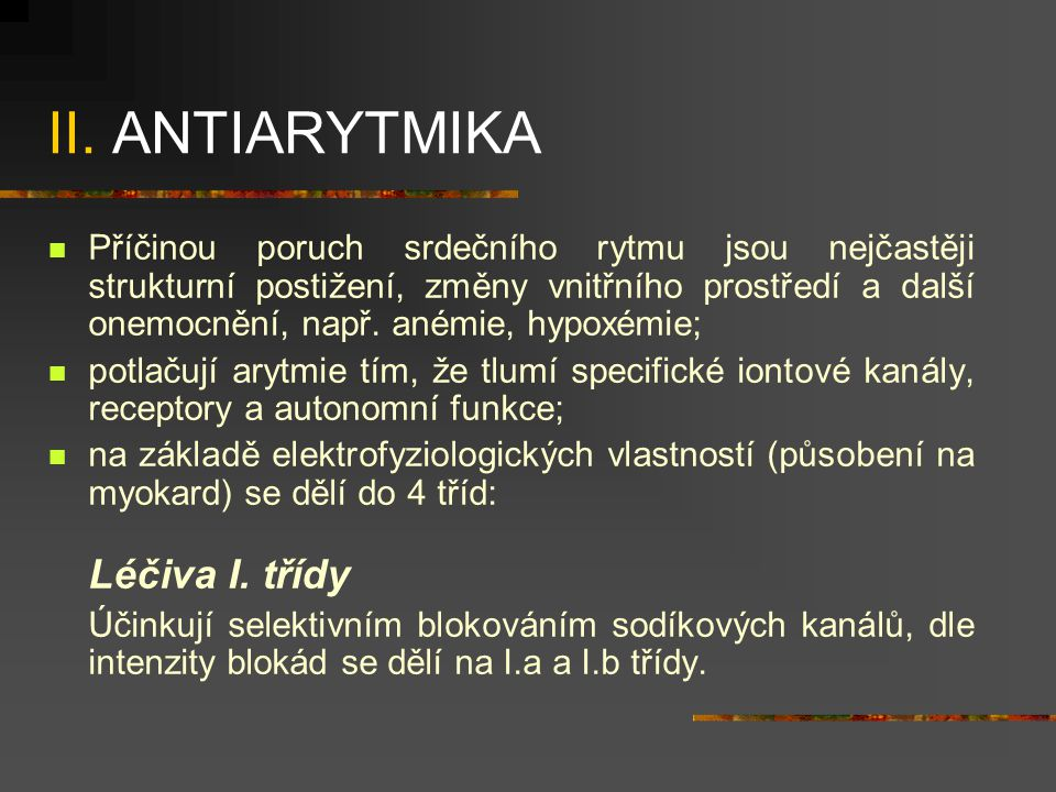 II. ANTIARYTMIKA Léčiva I. třídy