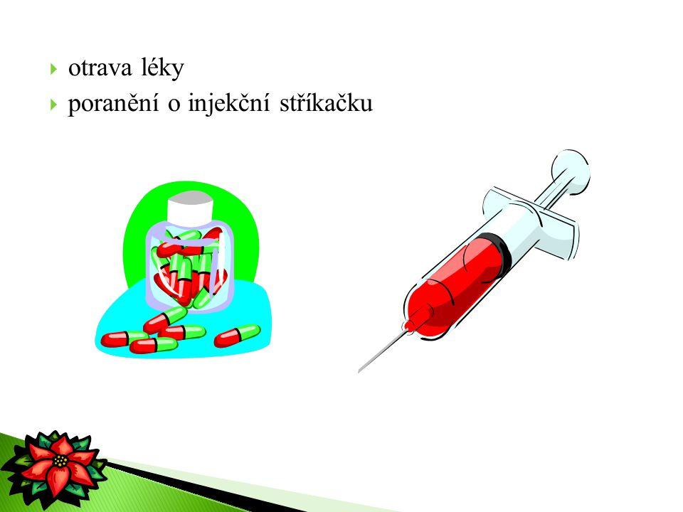 otrava léky poranění o injekční stříkačku