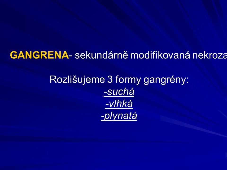 GANGRENA- sekundárně modifikovaná nekroza