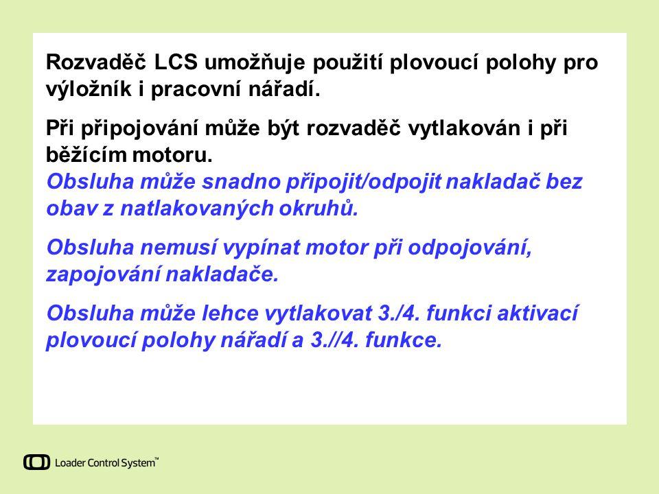 Rozvaděč LCS umožňuje použití plovoucí polohy pro výložník i pracovní nářadí.
