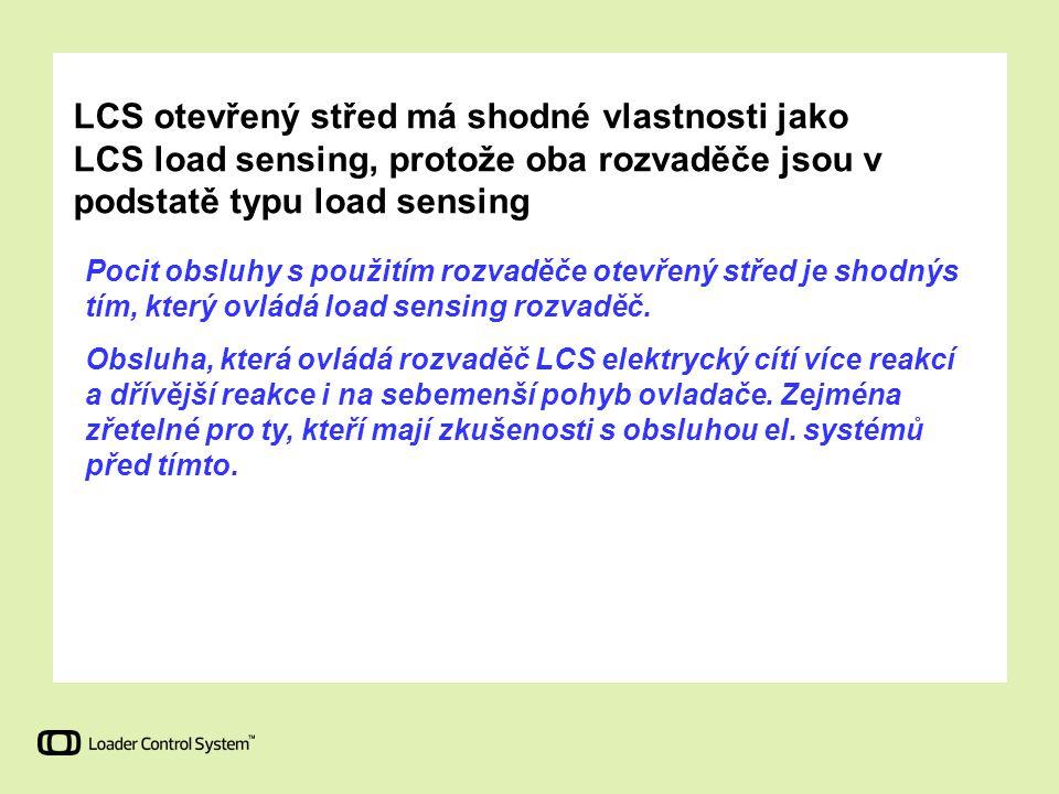 LCS otevřený střed má shodné vlastnosti jako LCS load sensing, protože oba rozvaděče jsou v podstatě typu load sensing