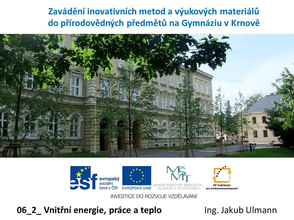 06_2_ Vnitřní energie, práce a teplo Ing. Jakub Ulmann