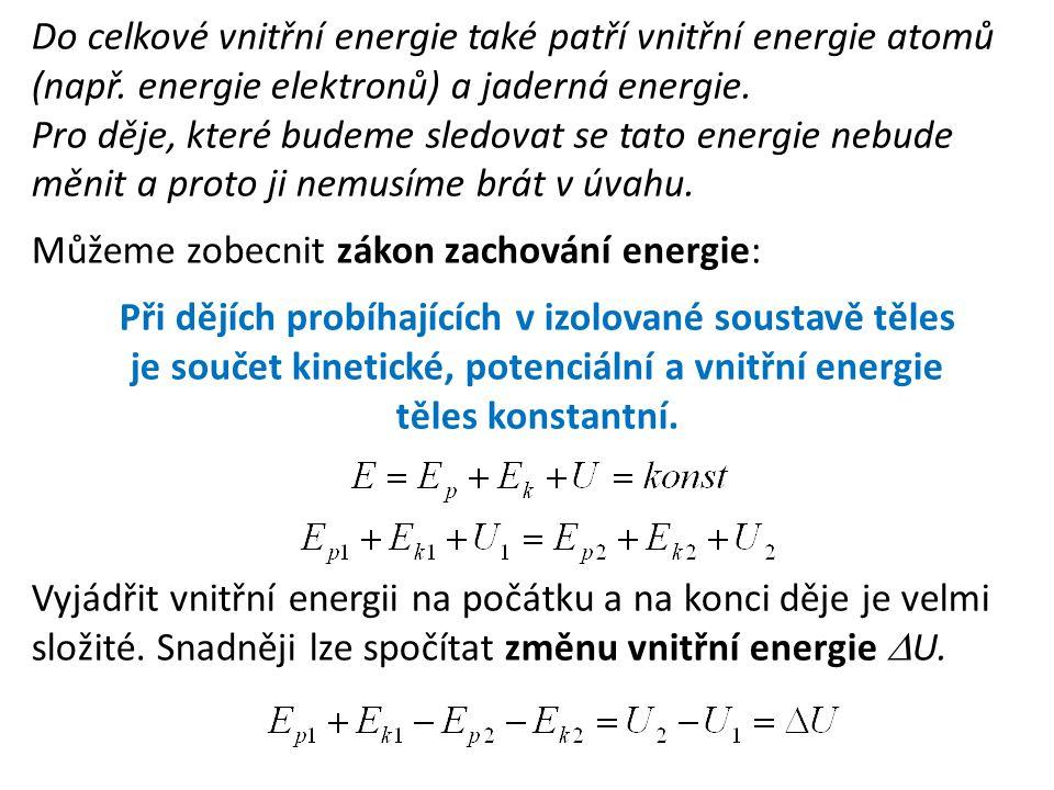 Do celkové vnitřní energie také patří vnitřní energie atomů (např