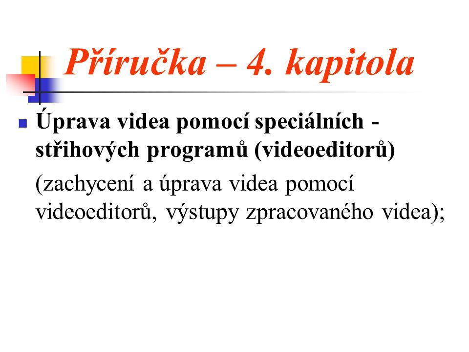 Příručka – 4. kapitola Úprava videa pomocí speciálních - střihových programů (videoeditorů)