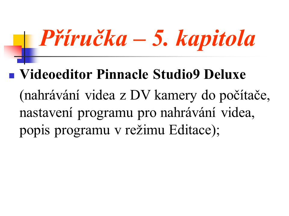 Příručka – 5. kapitola Videoeditor Pinnacle Studio9 Deluxe