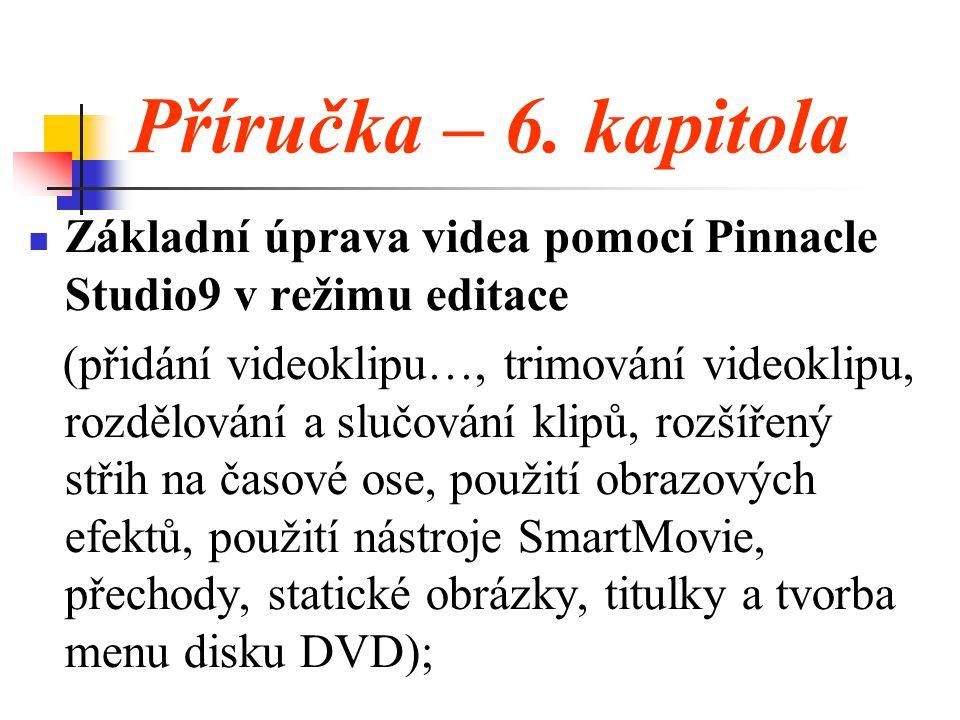 Příručka – 6. kapitola Základní úprava videa pomocí Pinnacle Studio9 v režimu editace.