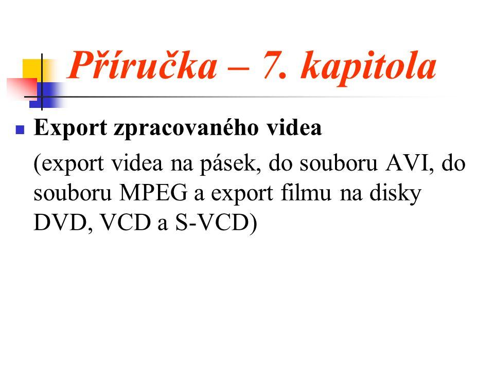 Příručka – 7. kapitola Export zpracovaného videa