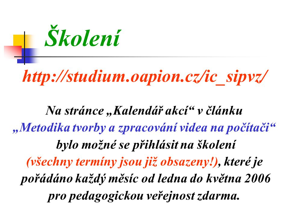 Školení http://studium.oapion.cz/ic_sipvz/