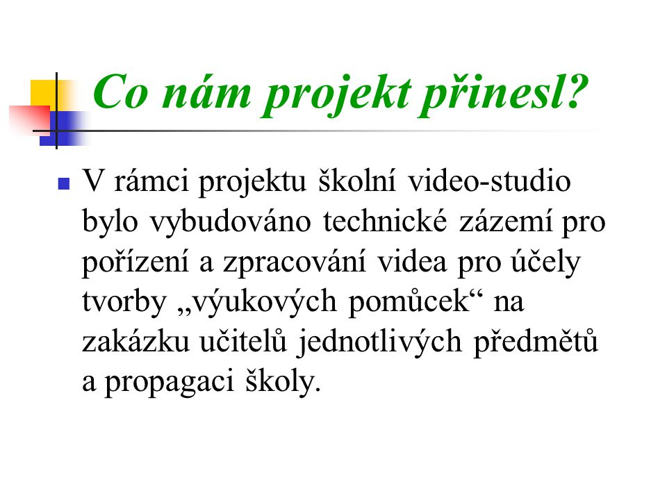 Co nám projekt přinesl