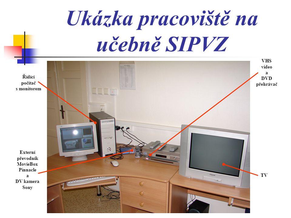 Ukázka pracoviště na učebně SIPVZ
