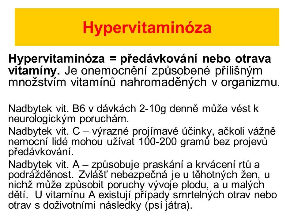 Hypervitaminóza Hypervitaminóza = předávkování nebo otrava vitamíny. Je onemocnění způsobené přílišným množstvím vitamínů nahromaděných v organizmu.