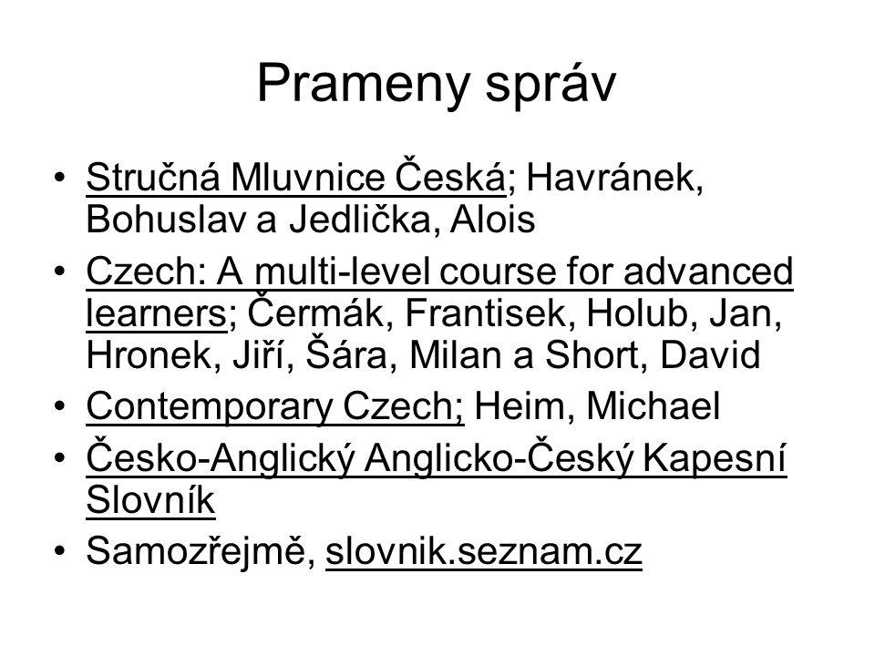 Prameny správ Stručná Mluvnice Česká; Havránek, Bohuslav a Jedlička, Alois.
