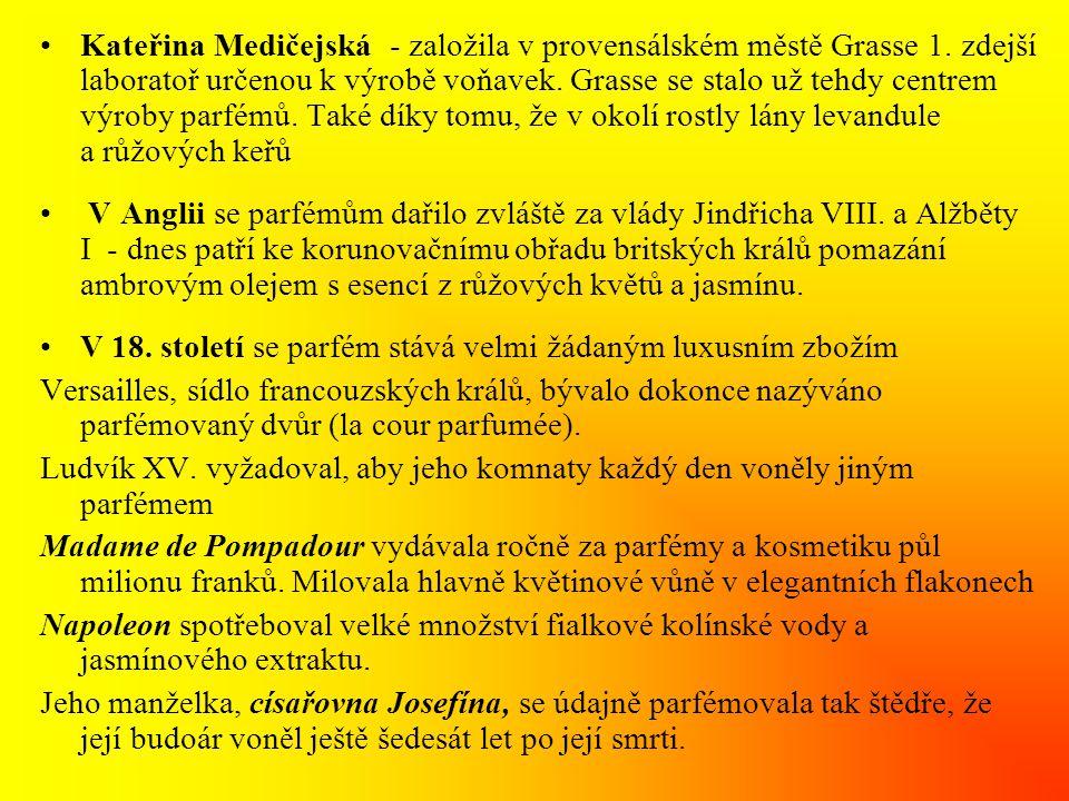 Kateřina Medičejská - založila v provensálském městě Grasse 1