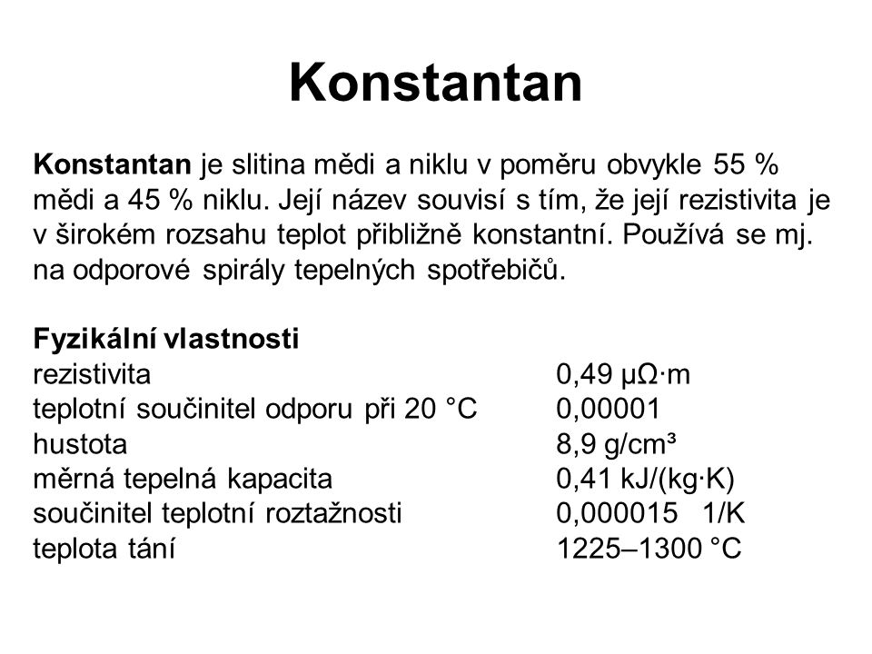 Konstantan Konstantan je slitina mědi a niklu v poměru obvykle 55 %