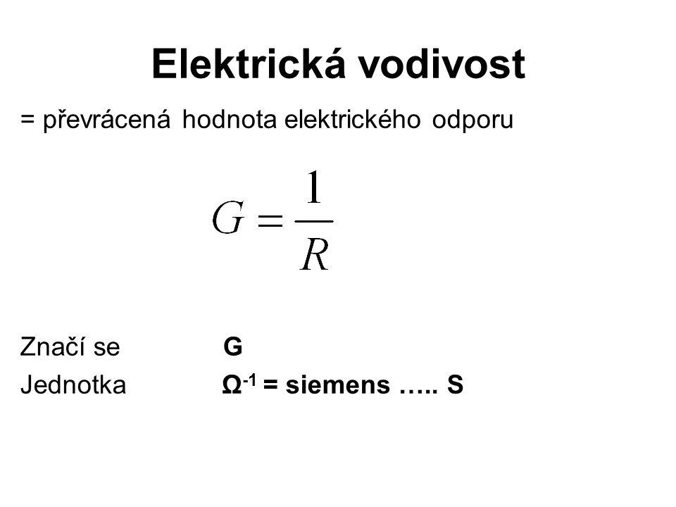 Elektrická vodivost = převrácená hodnota elektrického odporu