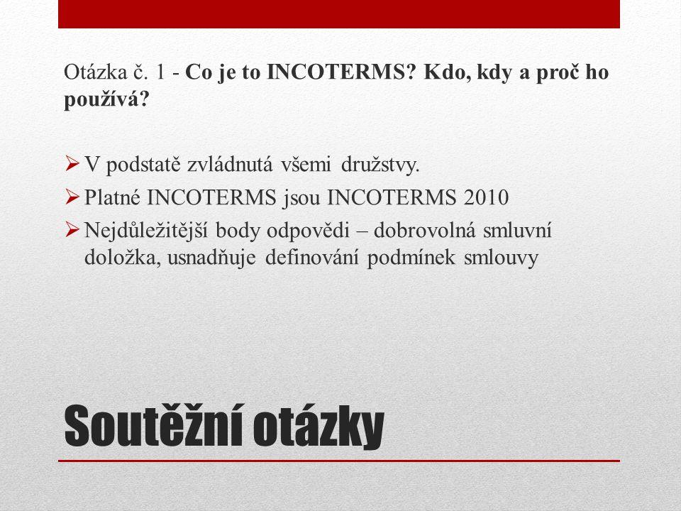 Otázka č. 1 - Co je to INCOTERMS Kdo, kdy a proč ho používá