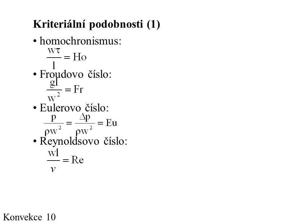 Kriteriální podobnosti (1) homochronismus: Froudovo číslo: