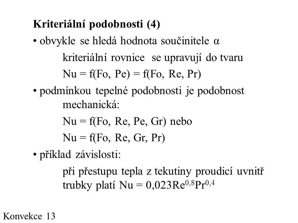Kriteriální podobnosti (4) obvykle se hledá hodnota součinitele α
