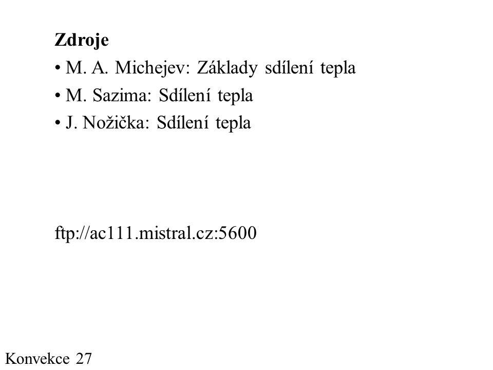 M. A. Michejev: Základy sdílení tepla M. Sazima: Sdílení tepla