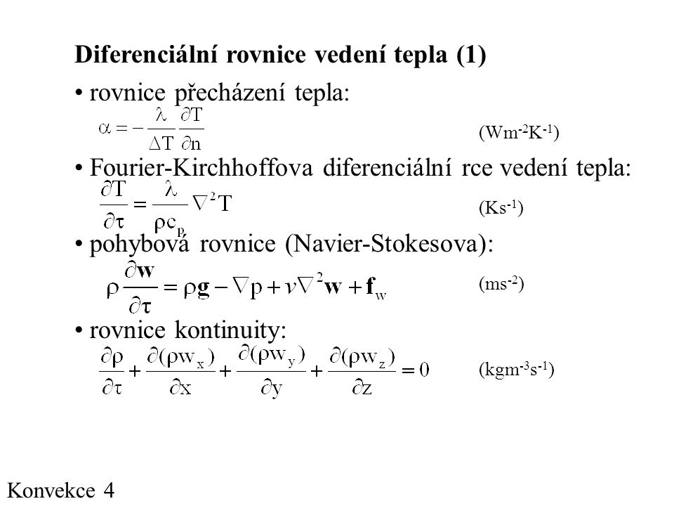Diferenciální rovnice vedení tepla (1) rovnice přecházení tepla: